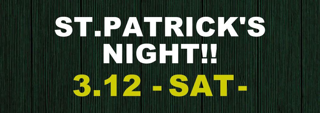ST.PATRICK'S NIGHT