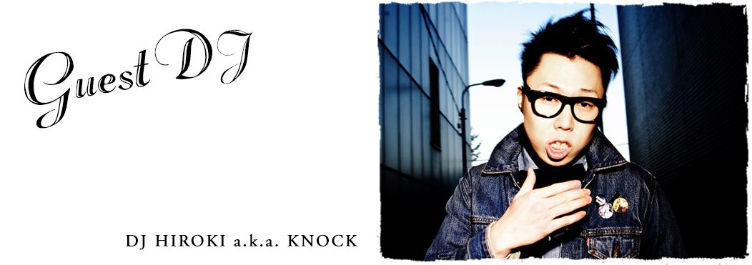 DJ HIROKI a.k.a. KNOCK